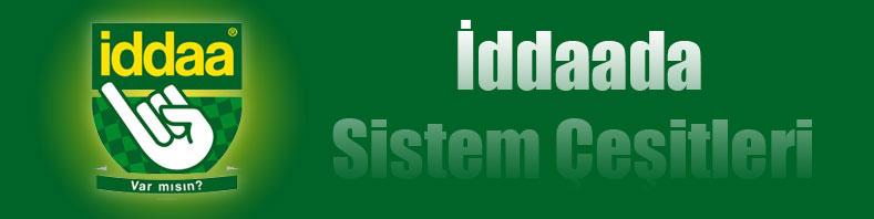 İddaa Sistem Çeşitleri, Sistem Çeşitleri İddaa, İdda Sistem Çeşitleri